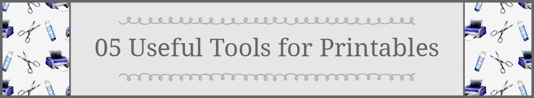 #5 Tips for Printing Printaples: Useful Tools for Printables #howto #printables | countryhillcottage.com