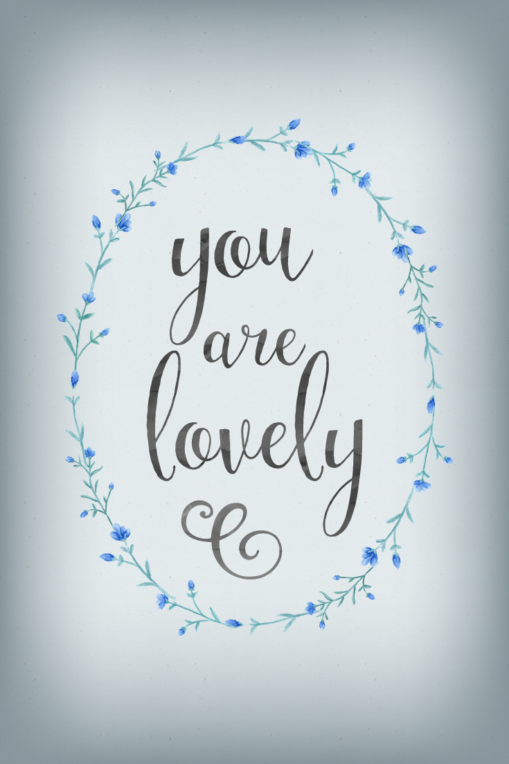 "Inspirational Quote of Day: ""You are lovely"" #quote #printable #wallart #inspirationalquote 