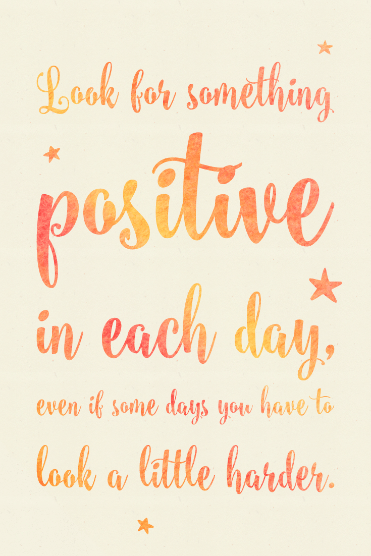 Look for something positive in each day, even if some days you have to look a little harder. #motivationalquotes | countryhillcottage.com