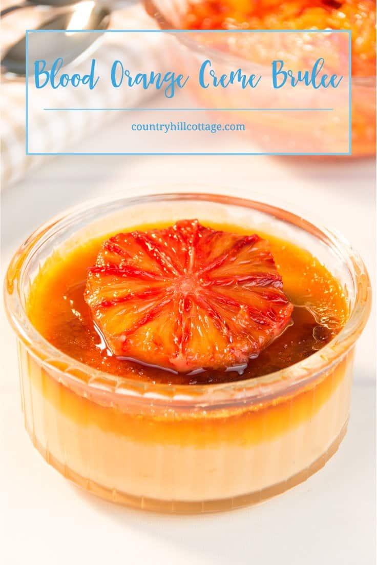 Make blood orange creme brulee wit a crackling caramel crust and caramelised blood orange slices! #bloodoranges #cremebrulee   countryhillcottage.com