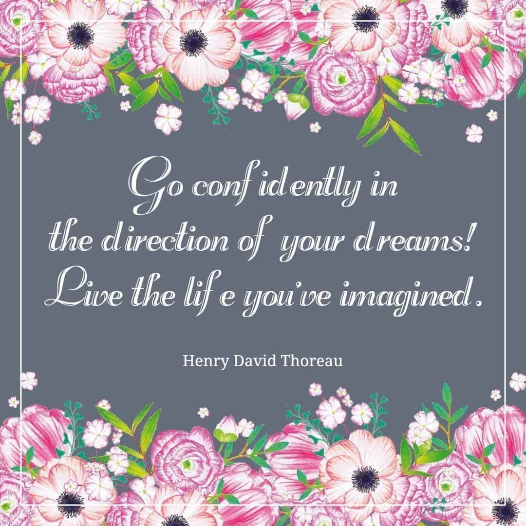Go Confidently In The Direction Of Your Dreams Country Hill Cottage