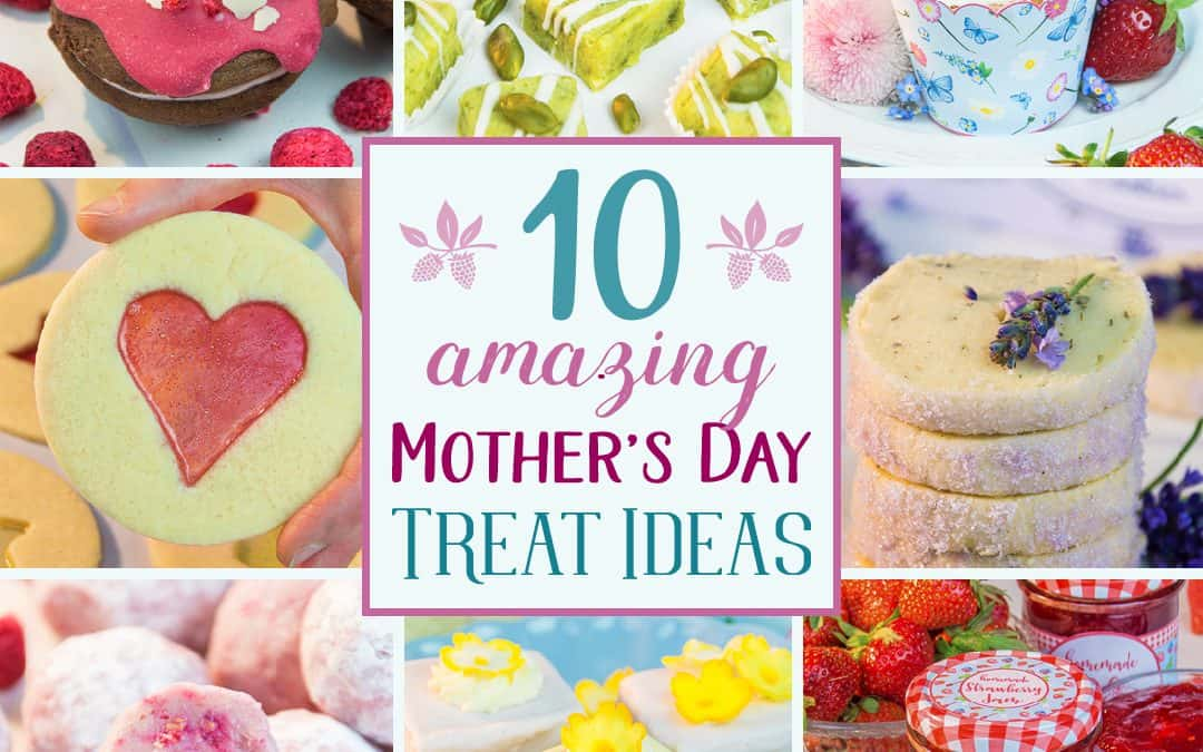 10 Amazing and Easy Mother's Day Treat Ideas