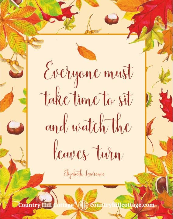 """Download this """"Everyone must take time to sit and watch the leaves turn."""" printable quote by Elizabeth Lawrence and more free autumn printables. Included are a colourful wreath design, Welcome Autumn, Hello Fall and Leaves are falling prints, and another quote from Emily Brontë. Each printable in this collection of free fall printables has a size of 8 x 10 in and can be printed on A4 and letter paper. #printables #autumn #fall #wallart #homedecor #freeprintables 