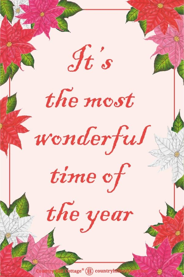 Festive Christmas Quote: It's the most wonderful time of the year. No matter what holiday you're celebrating, this quote is perfect to share the festive spirit with your family and loved ones. Tab the image to download the printable quote and decorate your home or office. #quote #Christmas #Holidays | countryhillcottage.com