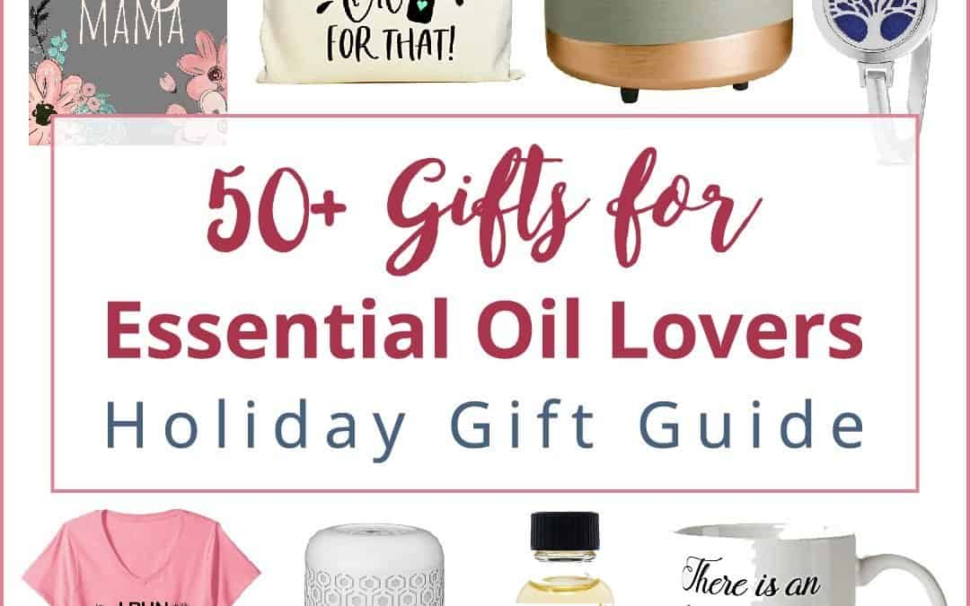 Gifts for Essential Oil Lovers Holiday Gift Guide