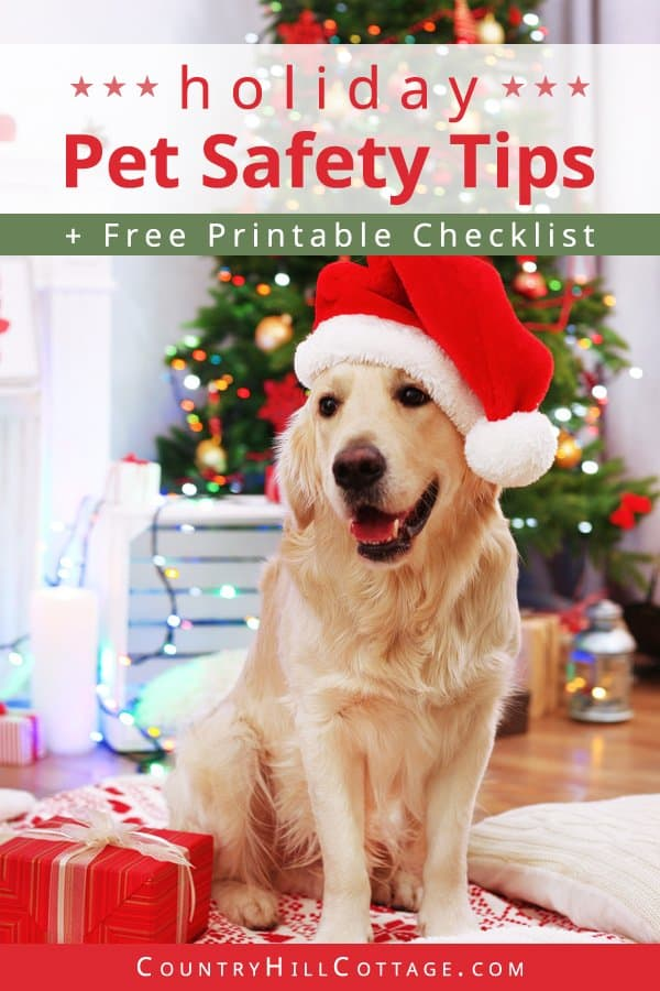 Learn 38 holiday pet safety tips! See how to keep pets safe during the holidays and get useful tips for how to pet-proof the Christmas tree and how to choose pet-safe holiday decorations. You'll also learn what holiday plants are toxic for pets and what holiday foods can be dangerous for cats and dogs. This pet safety guide comes with a free printable checklist to help you plan a stress-free Christmas for you and your furry friends! #pets #petsafety #holidays #Christmas | countryhillcottage.com