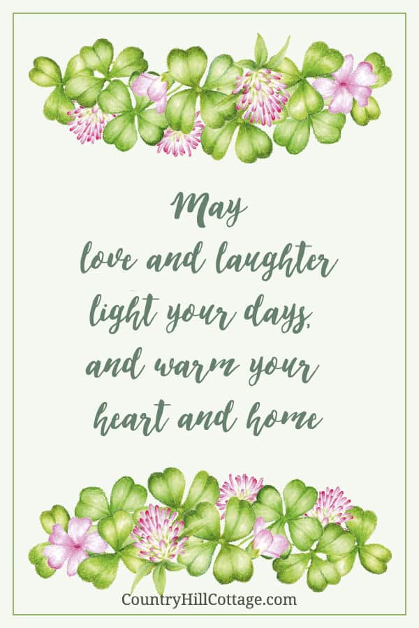 Download a free printable PDF sign: May love and laughter light your days, and warm your heart and home. For more inspiration and Irish quotes, check out or other St Patrick's Day Quotes printables. The motivational printable quotes have a cute four leaf clover design and include traditional Irish blessings, hilarious humor Irish sayings and short Irish proverbs. The PDF signs are easy DIY home decor and funny greeting cards. #stpatricksday #quote #blessings #sayings | countryhillcottage.com