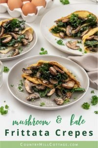Easy mushroom kale frittata crepes are a thinly cooked frittata transformed into a posh crepes-look-alike filled with tender kale and wild mushrooms. The Italian meal idea make a quick midweek dinner or lunch and can be served as a side, appetizer or a main. Ready in 20 minutes, this easy healthy frittata recipe is vegetarian, gluten-free, low-carb, keto and clean eating friendly. #frittata #kale #midweek #dinner #keto #glutenfree #cleaneating #vegetarian #lowcarb | countryhillcottage.com